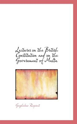 Lectures on the British Constitution and on the Government of Malta