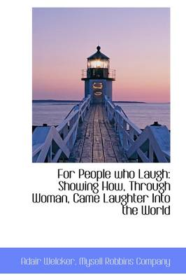 For People Who Laugh: Showing How, Through Woman, Came Laughter Into the World