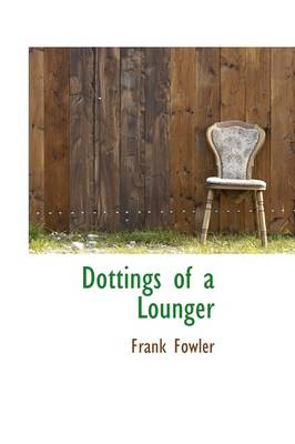 Dottings of a Lounger
