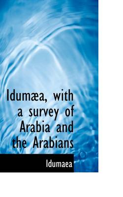 Idum A, with a Survey of Arabia and the Arabians
