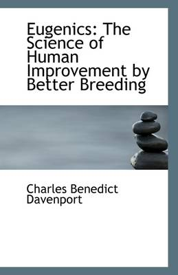 Eugenics: The Science of Human Improvement by Better Breeding