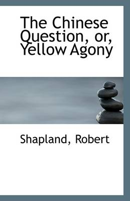 The Chinese Question, Or, Yellow Agony