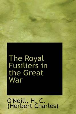 The Royal Fusiliers in the Great War