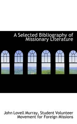 A Selected Bibliography of Missionary Literature