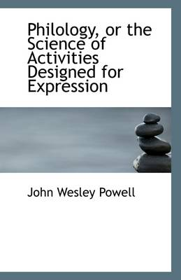 Philology, or the Science of Activities Designed for Expression