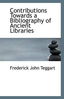 Contributions Towards a Bibliography of Ancient Libraries