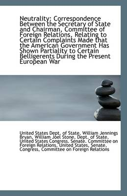 Neutrality: Correspondence Between the Secretary of State and Chairman, Committee of Foreign Relatio