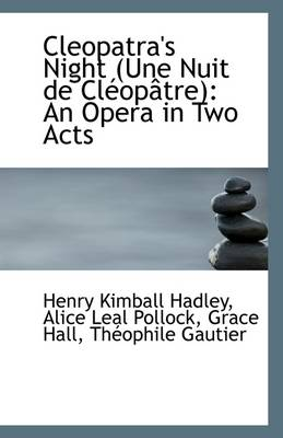 Cleopatra's Night: An Opera in Two Acts