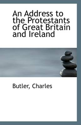 An Address to the Protestants of Great Britain and Ireland