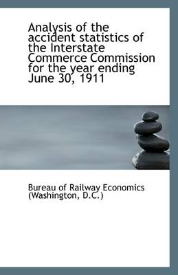 Analysis of the Accident Statistics of the Interstate Commerce Commission for the Year Ending June 3