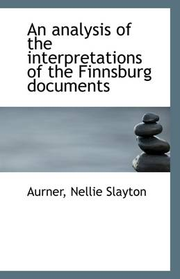An Analysis of the Interpretations of the Finnsburg Documents