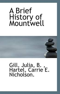 A Brief History of Mountwell