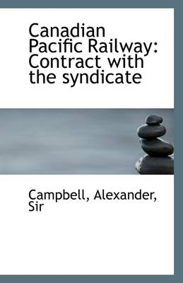 Canadian Pacific Railway: Contract with the Syndicate