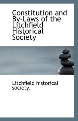 Constitution and by Laws of the Litchfield Historical Society