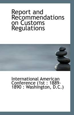 Report and Recommendations on Customs Regulations
