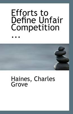 Efforts to Define Unfair Competition