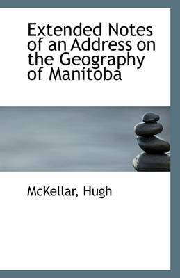 Extended Notes of an Address on the Geography of Manitoba