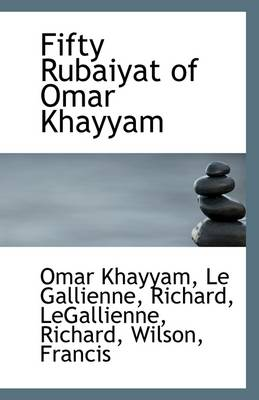 Fifty Rubaiyat of Omar Khayyam