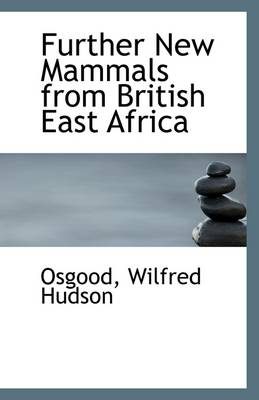 Further New Mammals from British East Africa