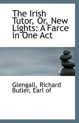 The Irish Tutor, Or, New Lights: A Farce in One Act
