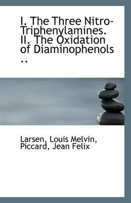 I. the Three Nitro-Triphenylamines. II. the Oxidation of Diaminophenols ..