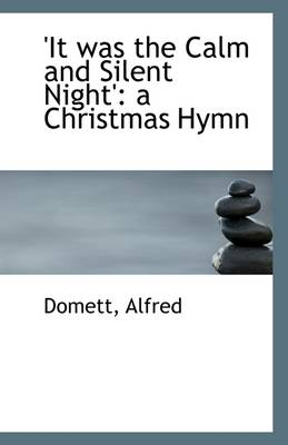 'It Was the Calm and Silent Night': A Christmas Hymn