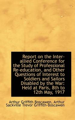 Report on the Inter-Allied Conference for the Study of Professional Re-Education, and Other Question