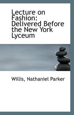 Lecture on Fashion: Delivered Before the New York Lyceum