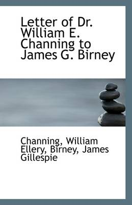 Letter of Dr. William E. Channing to James G. Birney