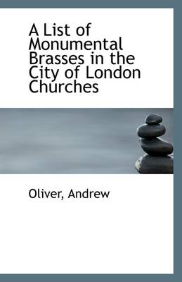 A List of Monumental Brasses in the City of London Churches