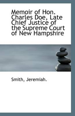 Memoir of Hon. Charles Doe, Late Chief Justice of the Supreme Court of New Hampshire