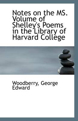 Notes on the Ms. Volume of Shelley's Poems in the Library of Harvard College