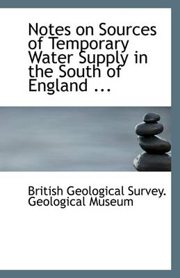 Notes on Sources of Temporary Water Supply in the South of England ...