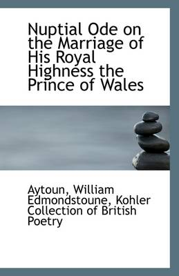 Nuptial Ode on the Marriage of His Royal Highness the Prince of Wales