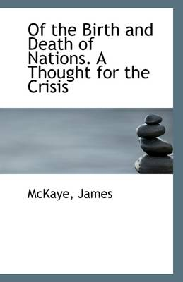 Of the Birth and Death of Nations. a Thought for the Crisis