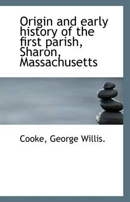 Origin and Early History of the First Parish, Sharon, Massachusetts