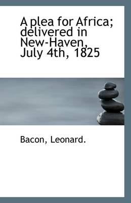 A Plea for Africa; Delivered in New-Haven, July 4th, 1825