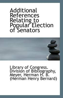 Additional References Relating to Popular Election of Senators