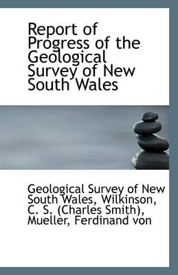 Report of Progress of the Geological Survey of New South Wales
