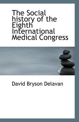 The Social History of the Eighth International Medical Congress