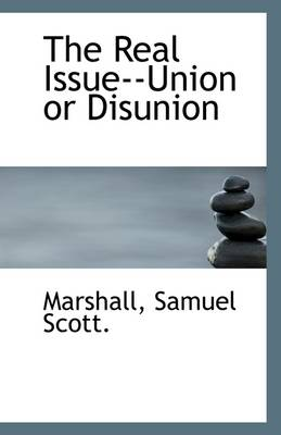 The Real Issue--Union or Disunion