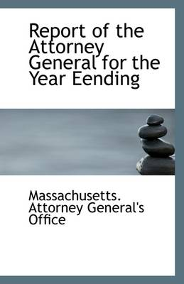 Report of the Attorney General for the Year Eending