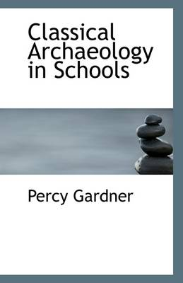 Classical Archaeology in Schools