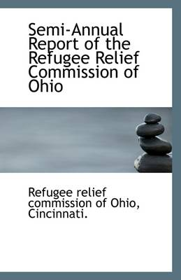 Semi-Annual Report of the Refugee Relief Commission of Ohio