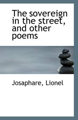 The Sovereign in the Street, and Other Poems