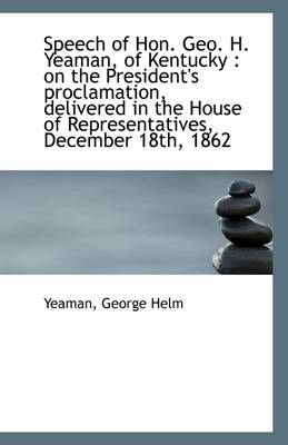 Speech of Hon. Geo. H. Yeaman, of Kentucky: On the President's Proclamation, Delivered in the House