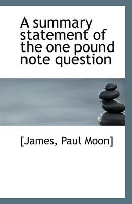 A Summary Statement of the One Pound Note Question