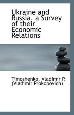 Ukraine and Russia, a Survey of Their Economic Relations