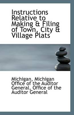Instructions Relative to Making & Filing of Town, City & Village Plats