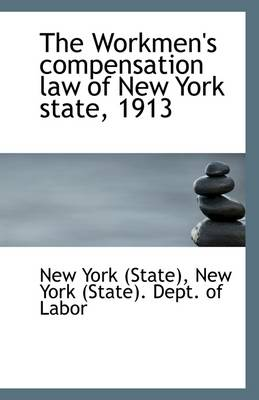 The Workmen's Compensation Law of New York State, 1913